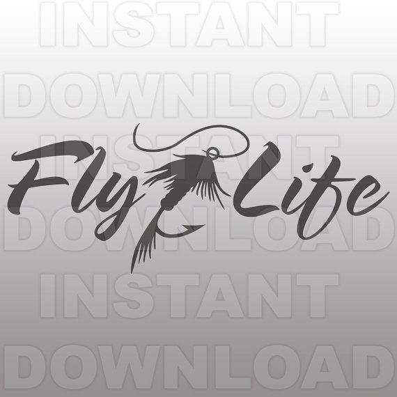 Fly Life Svg File Fly Fishing Svg File Fishing Lure Svg