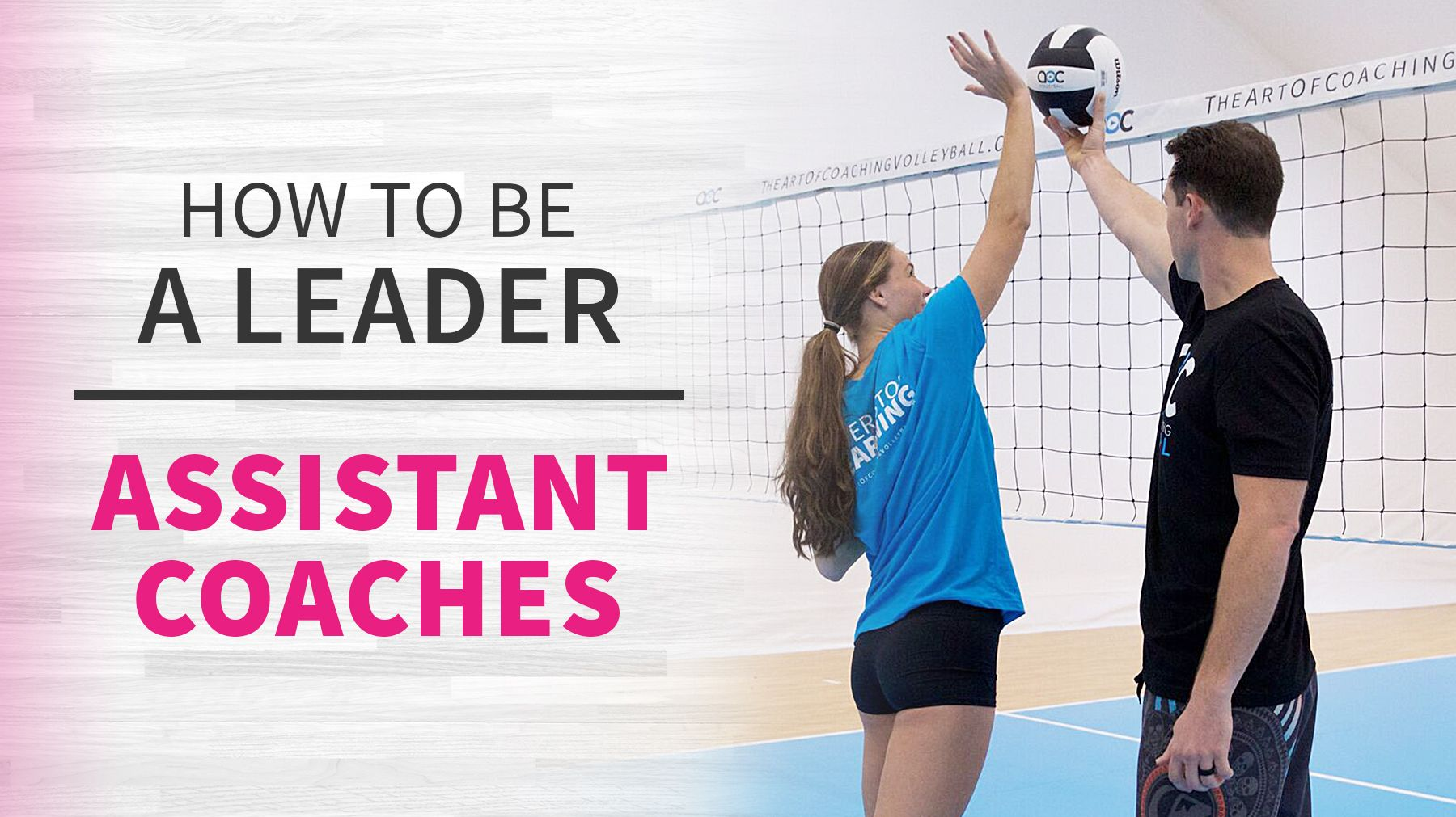 How To Be A Leader Assistant Coaches Coaching Volleyball Coaching Volleyball
