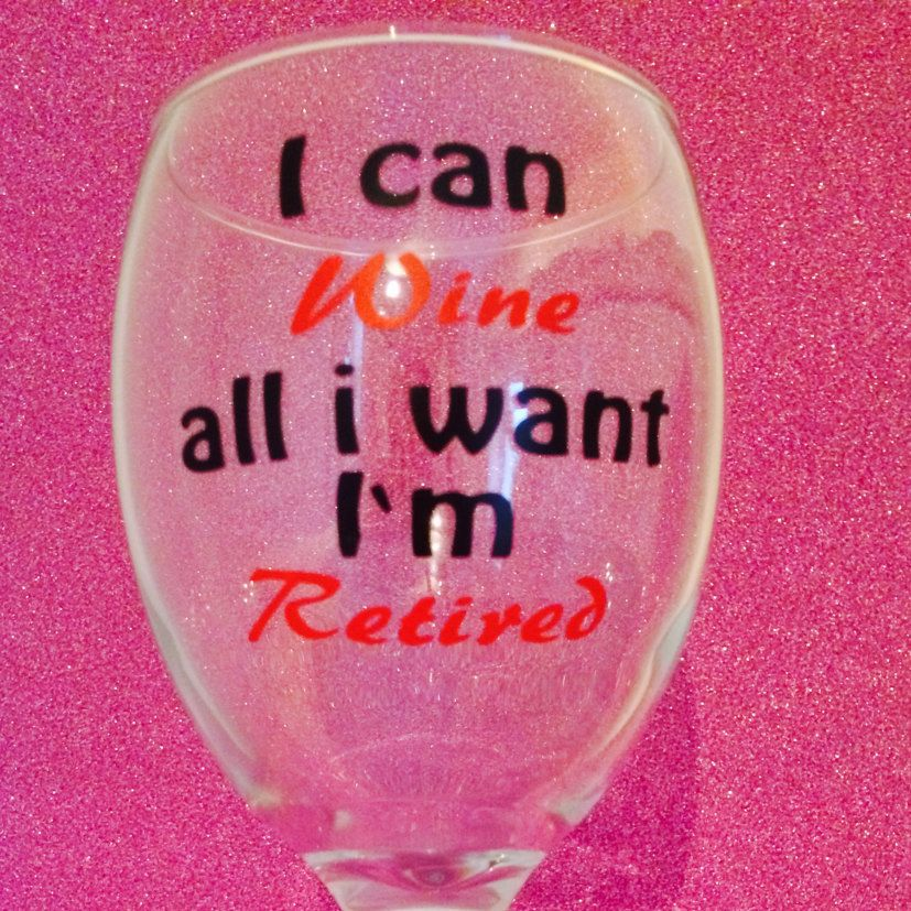 Wine Glass Funny Quotes Retired Retirement Wine Gift Novinophopia