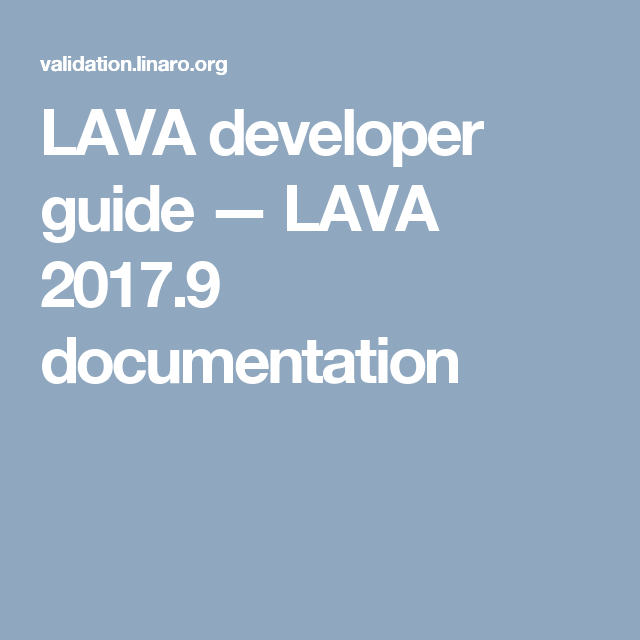 LAVA developer guide — LAVA 2017 9 documentation | Linux