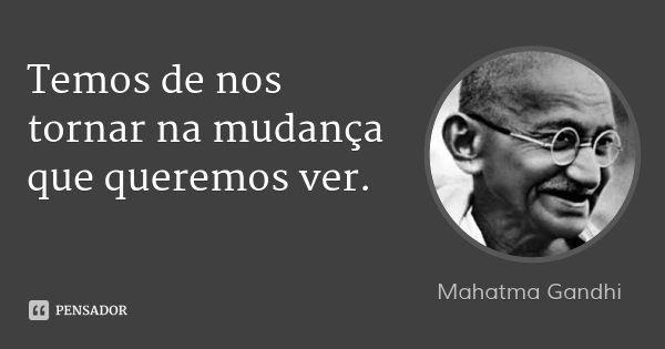 Mahatma Gandhi Frases Legais Gandhi Mahatma Gandhi E Dalai Lama