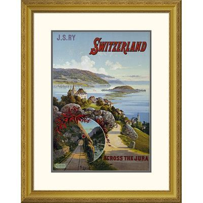 "Global Gallery 'Switzerland Across The Jura' by Hugo d'Alesi Framed Vintage Advertisement Size: 32"" H x 25.39"" W x 1.5"" D"