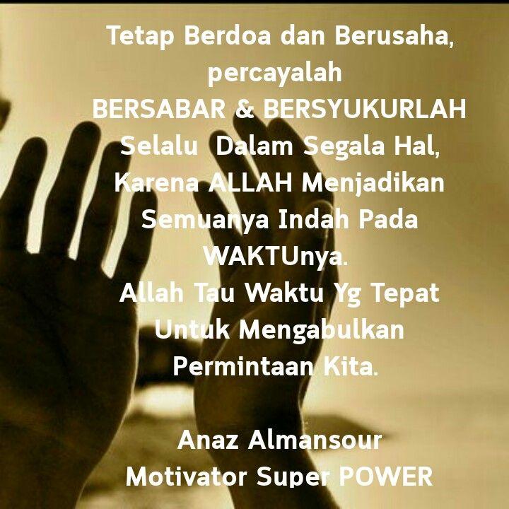 Tetap Berusaha Dan Berdoa Allah Akan Memberikan Disaat Waktu Yg