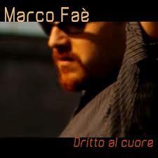 """MARCO FAE' presenta il singolo """"Dritto al cuore"""": tratto da una storia vera dell'artista, è stato scritto, composto ed arrangiato da Joe Migliozzi.  Ascolta il singolo su PrimoItalia nell'area MUSICA-LUNATIK!  Quando vuoi tu, dove vuoi tu."""