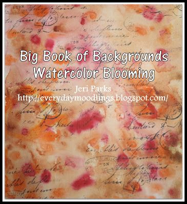 Everyday Moodlings: Big Book of Backgrounds: Watercolor Blooming