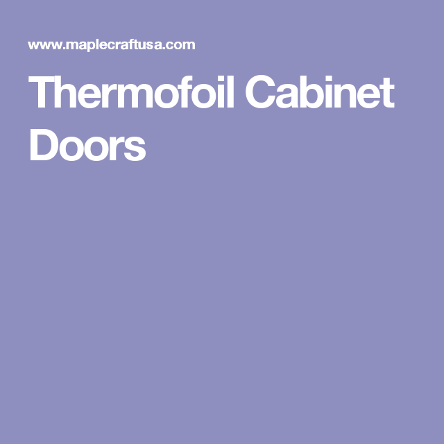 Thermofoil Kitchen Cabinet Doors: Cabinet Doors, Cabinet, Kitchen