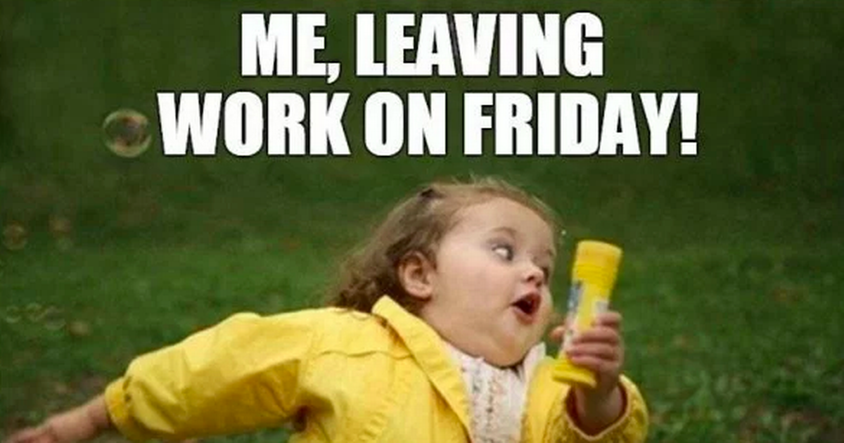 Friday Funny memes, Leaving work on friday, Instagram posts