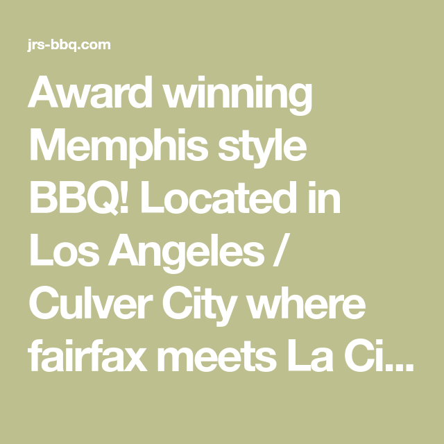 Award winning Memphis style BBQ! Located in Los Angeles ...
