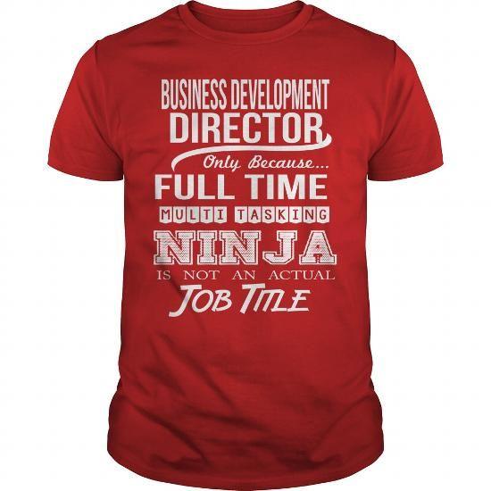 BUSINESS DEVELOPMENT DIRECTOR - NINJA WHITE Job Shirts - development director job description