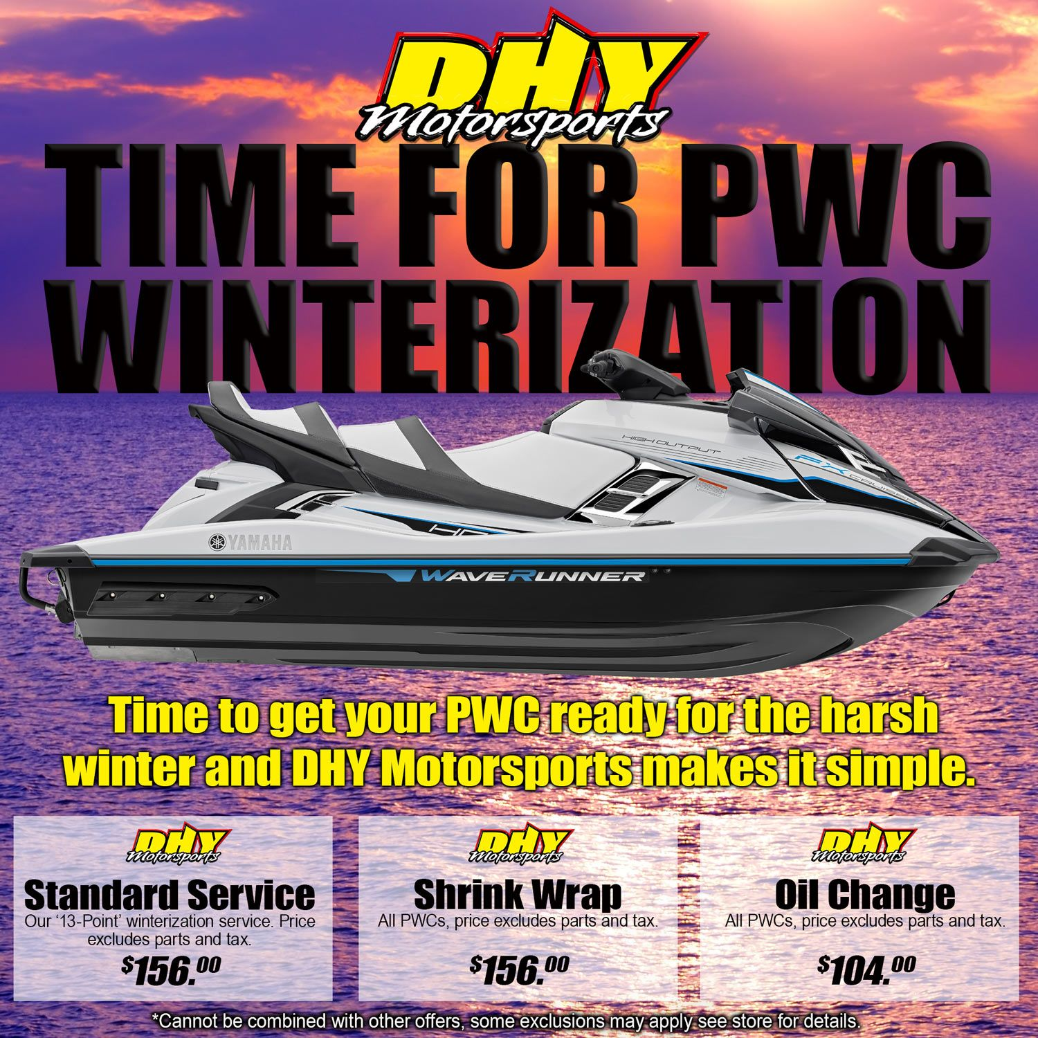 Time To Get Your Pwc Ready For The Long Winter The Easy Way At Dhymotorsports Get Our 13 Point Basic Winterization Package Oil Change Shrink Wrap Motorsport