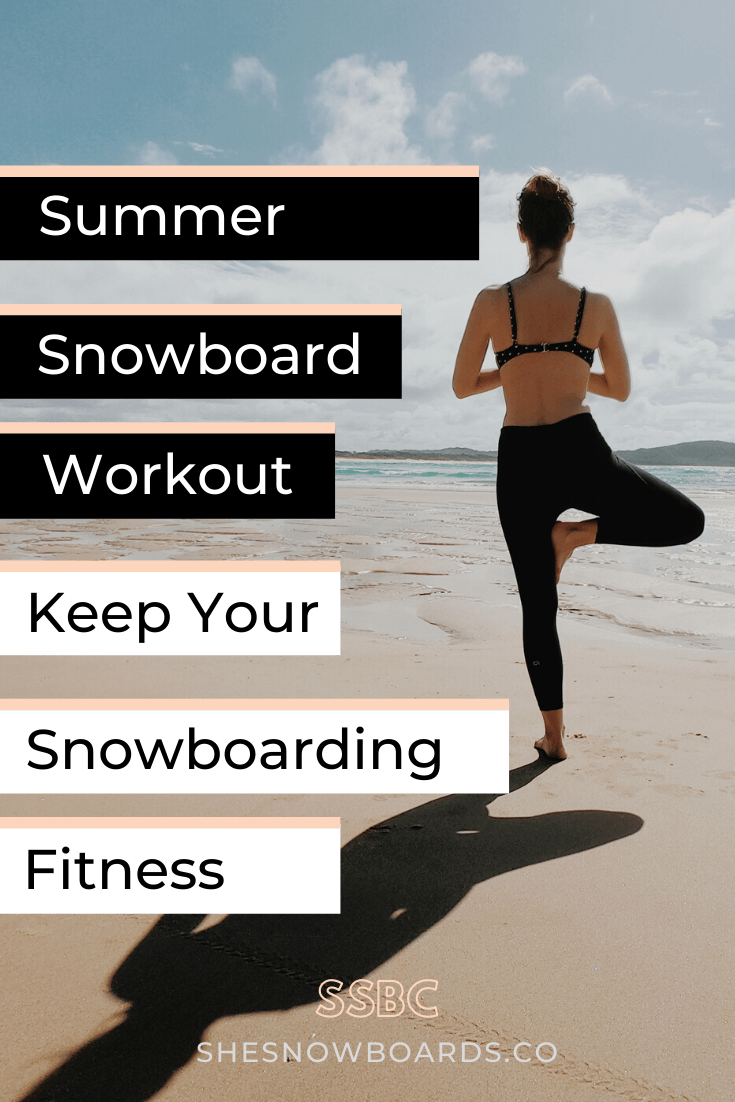 Summer Workouts, Keep Your Snowboard Fitness Strong in