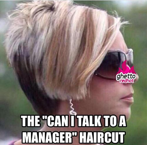 Can I talk to your manager. Bitch meme.