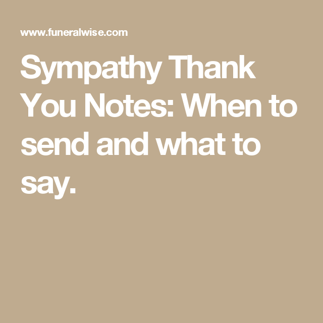 Sympathy Thank You Notes: When To Send And What To Say.  Condolence Sample Note