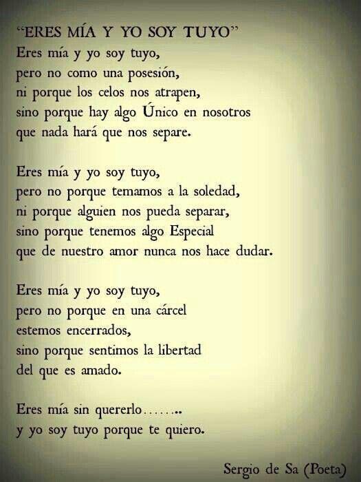 Soy Tuya Por Que Te Quiero Citas Amor Frases De Amor Y Sergio De Sa