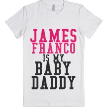 James Franco Is My Baby Daddy-Female White T-Shirt