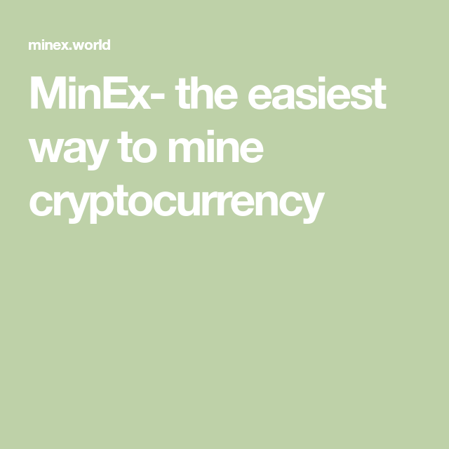 Minex The Easiest Way To Mine Cryptocurrency Free Bitcoin Mining Cloud Mining Helping People