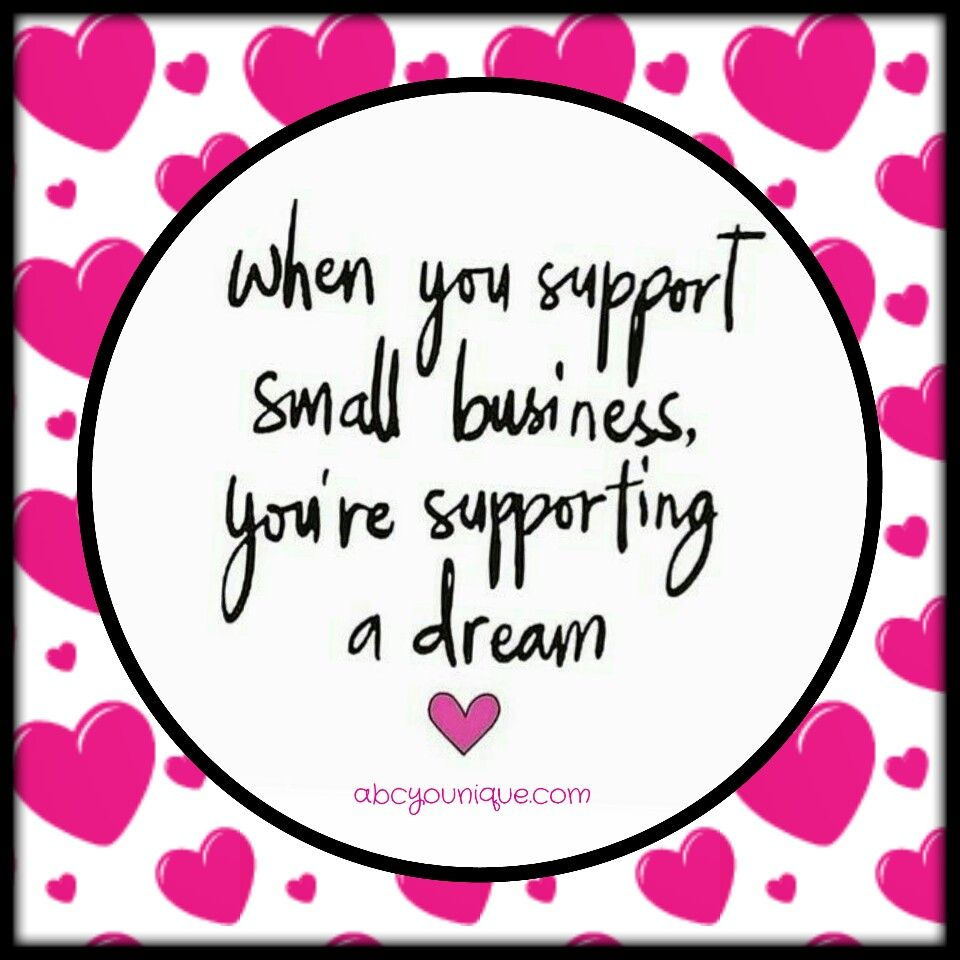 When You Support Small Business You Support A Dream Thank You From The Bottom Of My Heart Www Shop Small Business Quotes Shop Small Quotes Shopping Quotes
