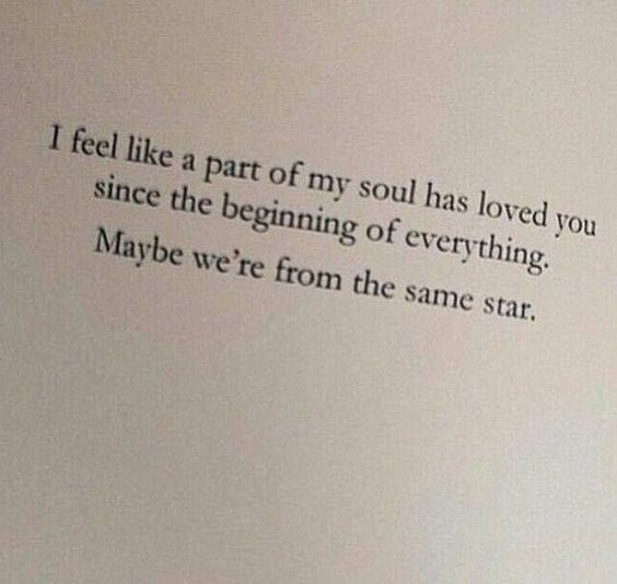 Maybe Were From The Same Star Quotes I Love Pinterest Love