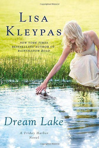 Dream Lake (Friday Harbor) by Lisa Kleypas, http://www.amazon.com/gp/product/1250008298/ref=cm_sw_r_pi_alp_bKkYqb1V8X2RS