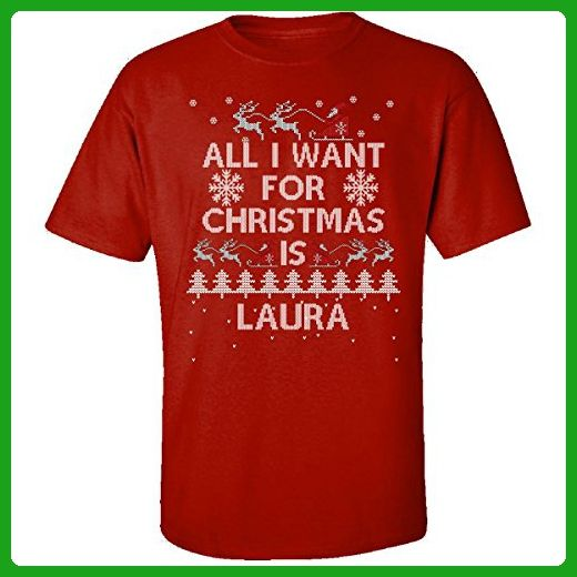 All I Want For Christmas Is Laura Ugly Sweater - Adult Shirt M Red - Holiday and seasonal shirts (*Amazon Partner-Link)