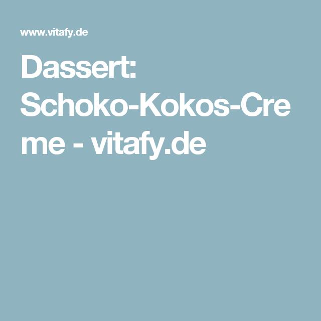 Dassert: Schoko-Kokos-Creme  - vitafy.de