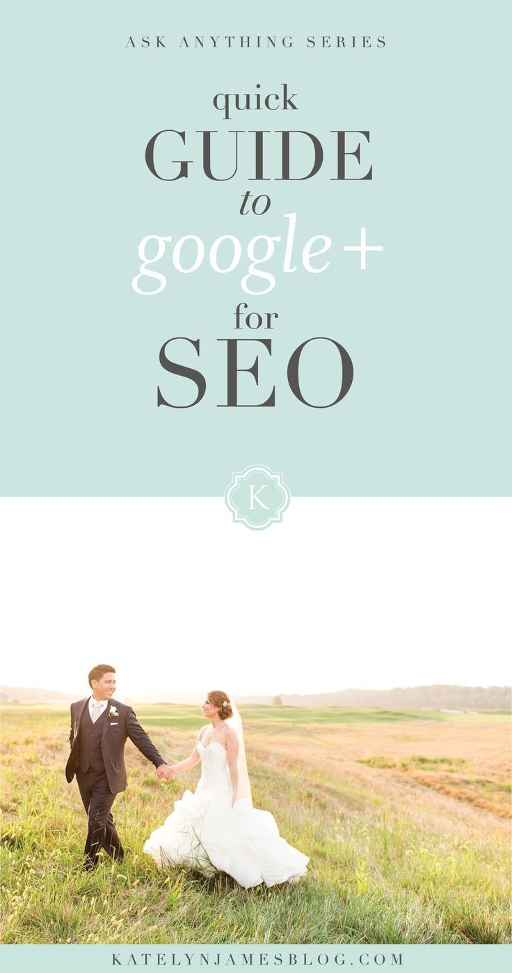 Four Ways Google+ Drastically Improves Search Engine Optimization by Katelyn James Photography Blog