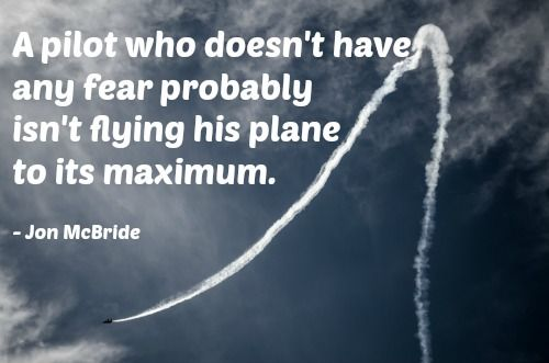 Do You Agree Aviationwisdom Wednesdaywisdom Pilotlife Fearless Fearful Jonmcbride Tothemaximum Flyingisahabit Pilot Quotes Aviation Quotes Fly Quotes