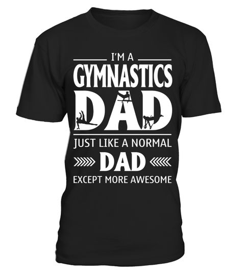 """# I'm A Gymnastics Dad T shirt .  Special Offer, not available in shops      Comes in a variety of styles and colours      Buy yours now before it is too late!      Secured payment via Visa / Mastercard / Amex / PayPal      How to place an order            Choose the model from the drop-down menu      Click on """"Buy it now""""      Choose the size and the quantity      Add your delivery address and bank details      And that's it!      Tags: I'm A Gymnastics , Dad shirt, Gym T shirt , Fitness T…"""