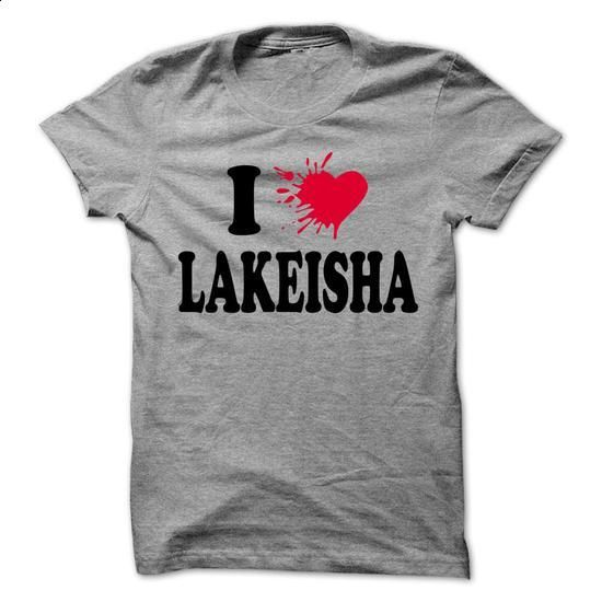 I loves LAKEISHA - Awesome Name Shirt ! - #tshirt art #camo hoodie. BUY NOW => https://www.sunfrog.com/LifeStyle/I-loves-LAKEISHA--Awesome-Name-Shirt-.html?68278