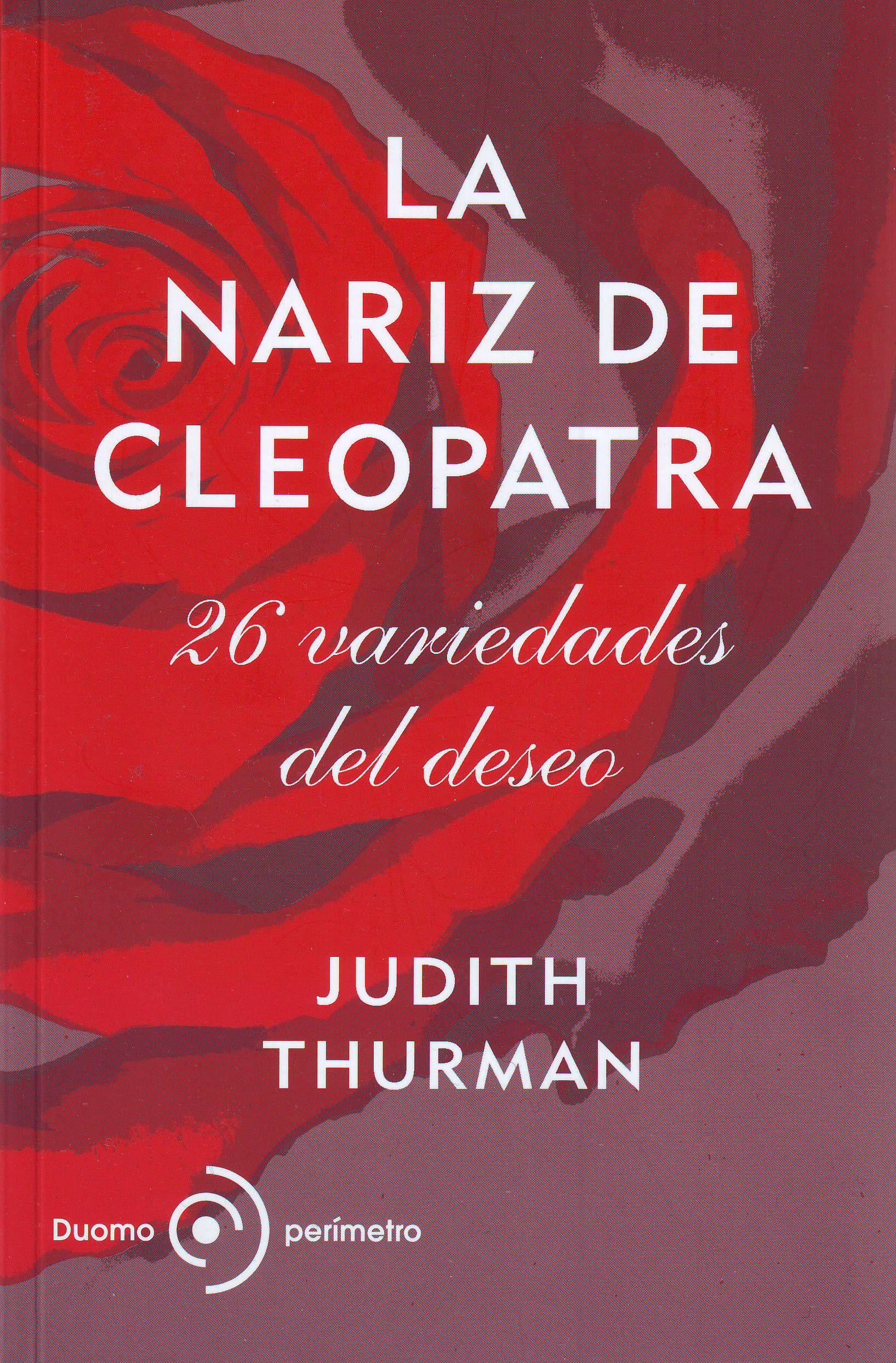 a Nariz de Cleopatra de Judith Thurman. Son 26 textos publicados en The New Yorker. Indispensable también!