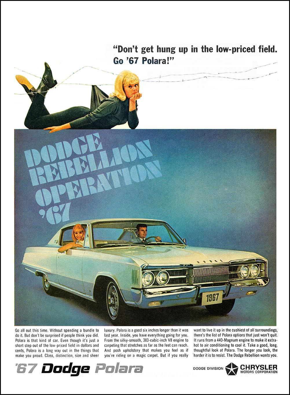 1967 Dodge Polara Ad Don T Get Hung Up In The Low Priced Field Go 67 Polara Http Wildaboutcarsonline Com Classic Chevy Trucks Classic Cars Retro Cars