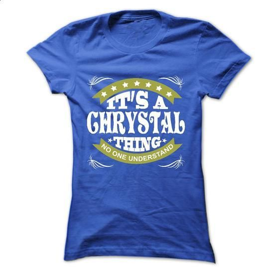 Its a CHRYSTAL Thing No One Understand - T Shirt, Hoodi - #sweatshirt jeans #turtleneck sweater. SIMILAR ITEMS => https://www.sunfrog.com/Names/Its-a-CHRYSTAL-Thing-No-One-Understand--T-Shirt-Hoodie-Hoodies-YearName-Birthday-Ladies.html?68278
