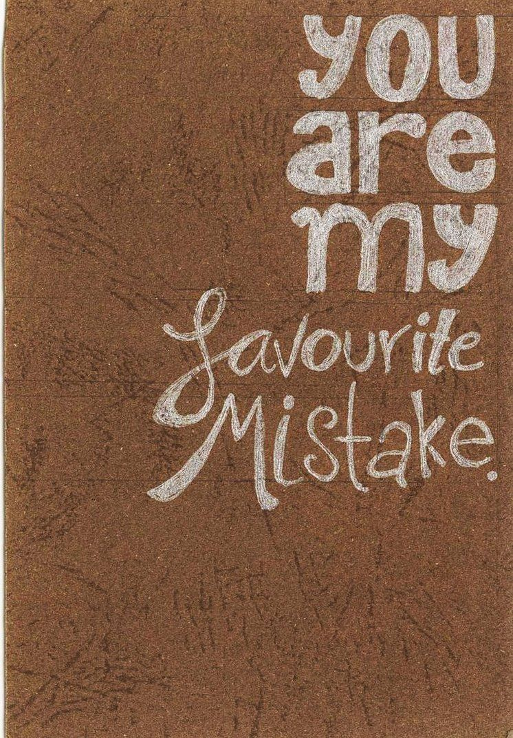 You Are My Favorite Mistake Make My Day Pinterest Lyrics