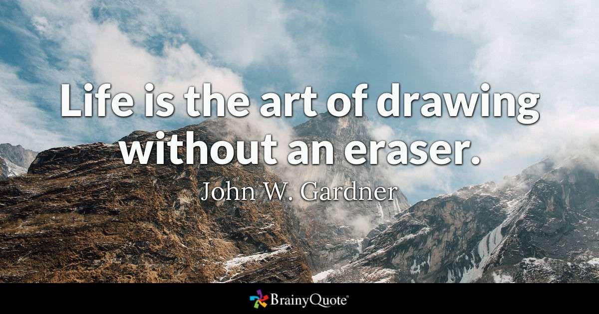 john w gardner quotes history quotes brainy quotes life