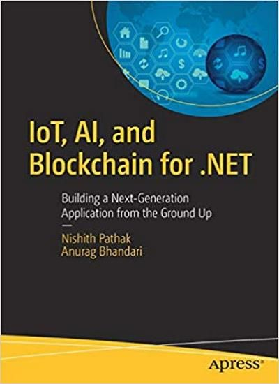 IoT, AI, and Blockchain for  NET - Download PDF | Programming & IT