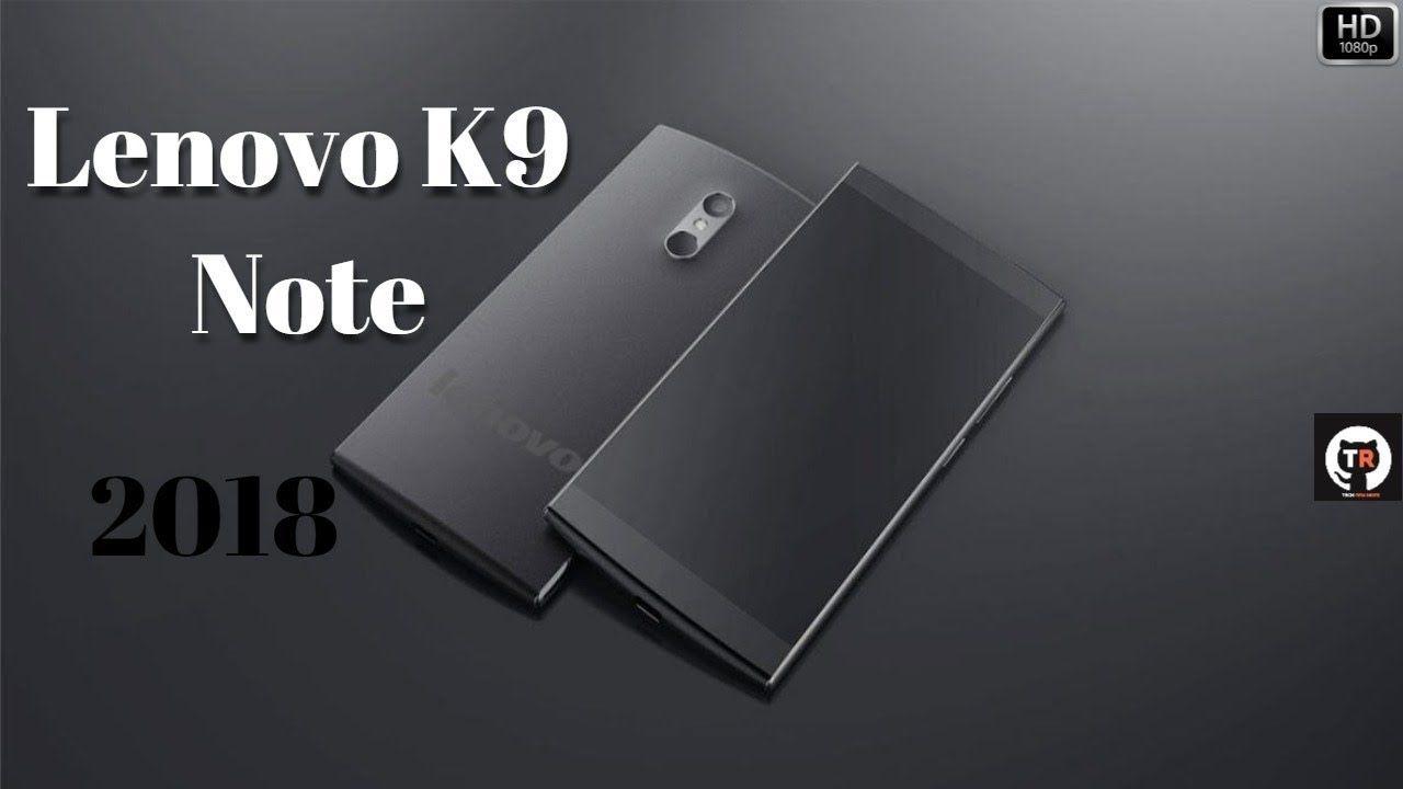 Lenovo K9 Note 2018 - First Look, Price, Camera, Specs