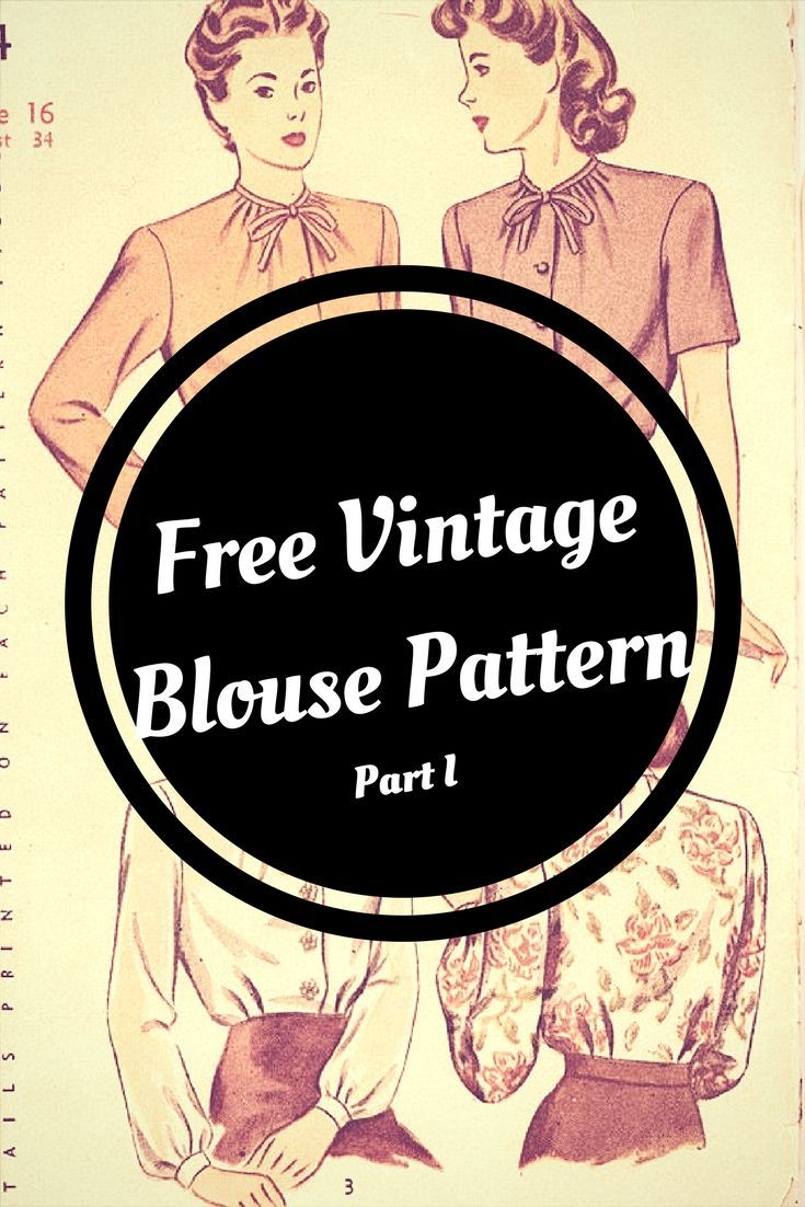 Free Vintage Blouse Pattern. (Part I) -