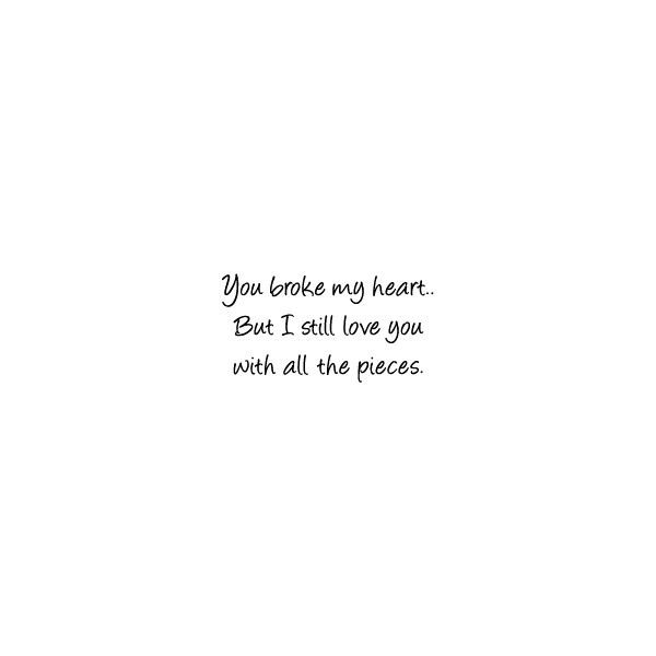 Painfully True Quotes Heartbroken Quotes Sad Love Quotes Love