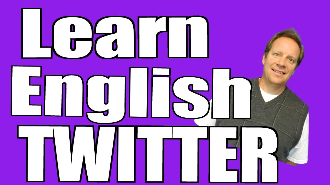 Learn Some English Vocabulary from the Latest on My Twitter Feed!