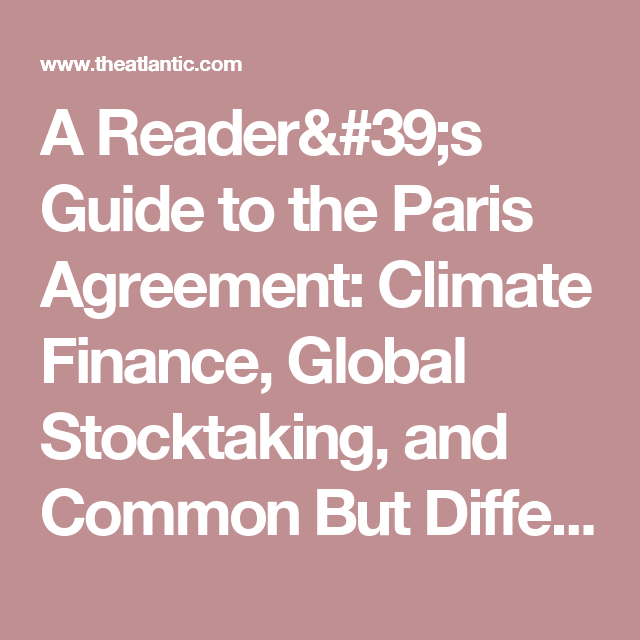 A Readers Guide To The Paris Agreement Marvel Cleaner Planet