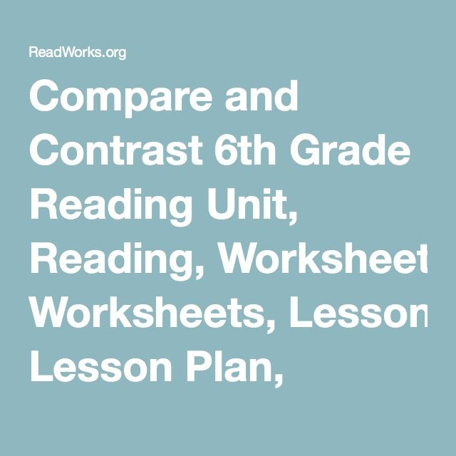 Compare And Contrast 6th Grade Reading Unit Reading Worksheets