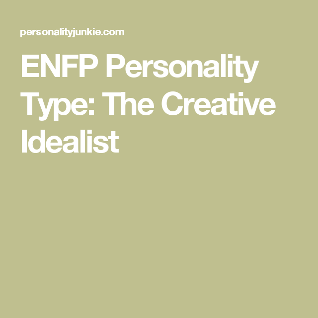 ENFP Personality Type: The Creative Idealist