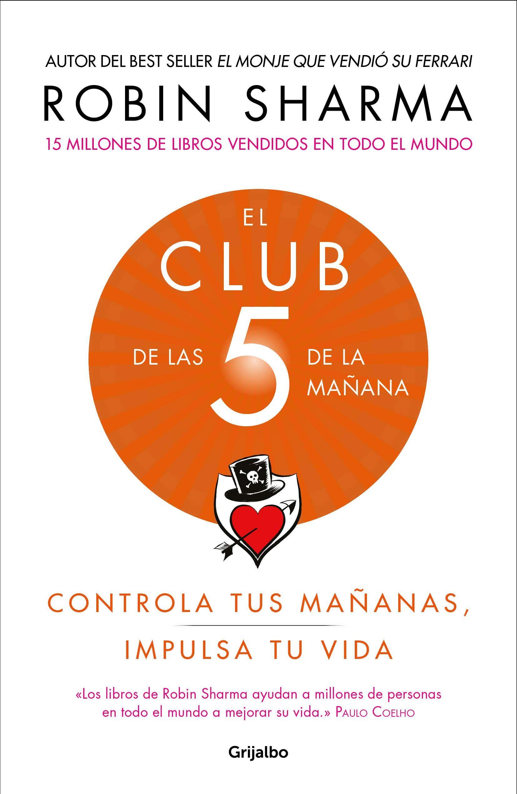 El Club De Las 5 De La Ma Ana Controla Tus Ma Anas Impulsa Tu Vida The 5 A M Club Spanish Edition Spanish Paperback Am Club Robin Sharma Books Online