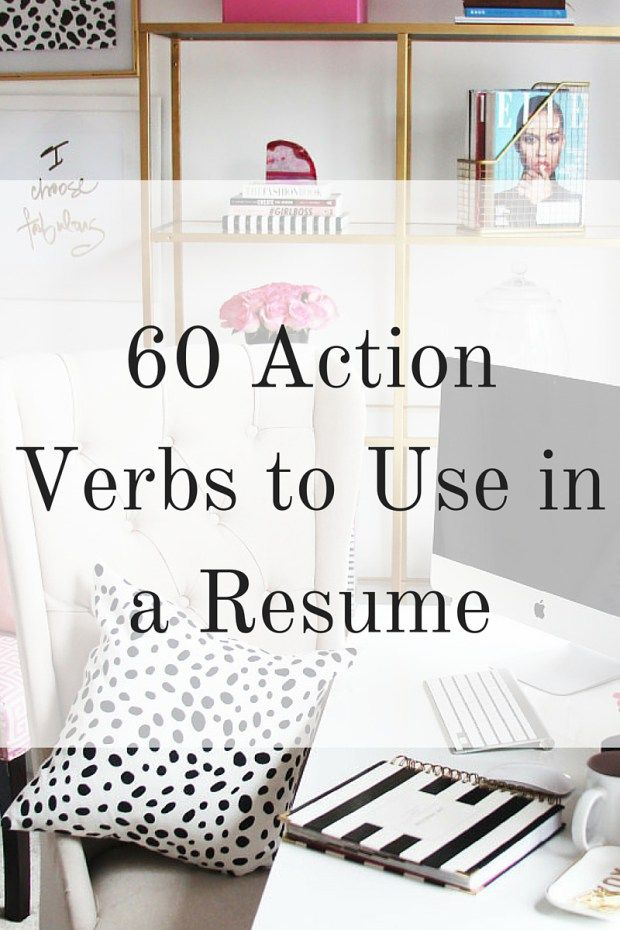 60 Action Verbs to Use in a Resume Action verbs, Action and - resume action words