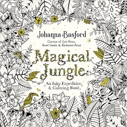Magical Jungle An Inky Expedition And Coloring Book For Adults Johanna Basford 9780143109006