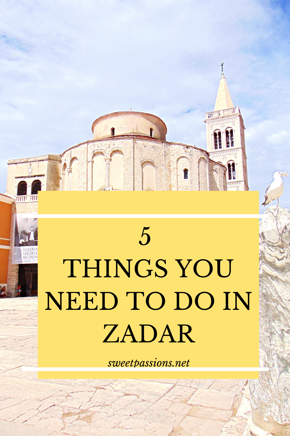 5 Things You Need To Do See In Zadar In 2020 Traveling By Yourself Travel Hong Kong Nightlife