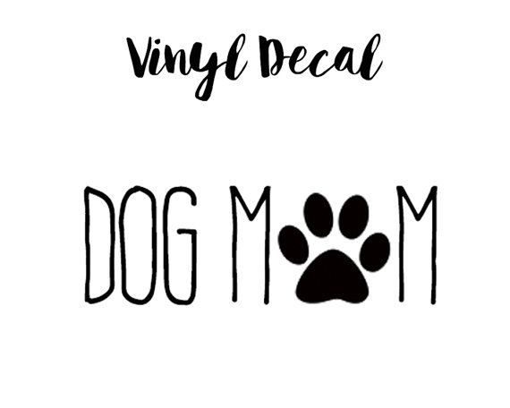 Hey, I found this really awesome Etsy listing at https://www.etsy.com/listing/247112217/dog-mom-decal-vinyl-decal-dog-mom-car