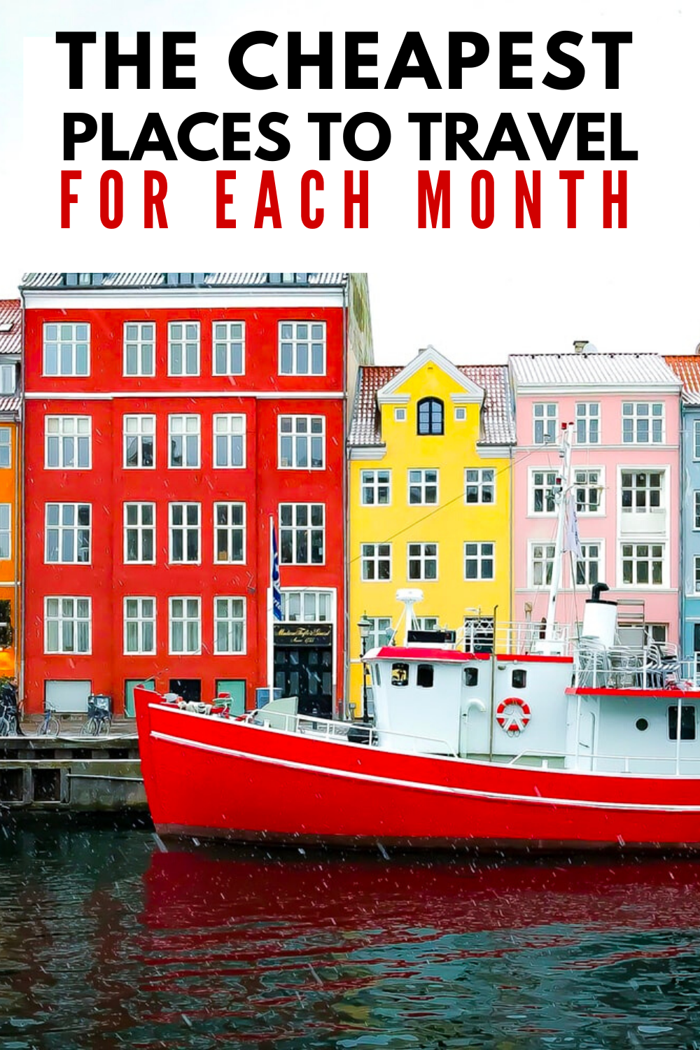 The Cheapest Places To Travel For Each Month Of The Year In 2020 Cheap Places To Travel Scandinavia Travel Europe Travel