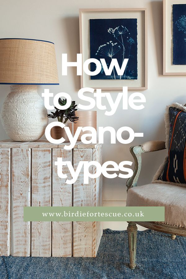 Tap to discover what a Cyanotype is, and our ways on how to style them! #birdiefortescue #interiorblog #homedecorblog #cyanotype #framedcyanotype #cyanotypeart #cyanotypeprints #cyanostypeportrait