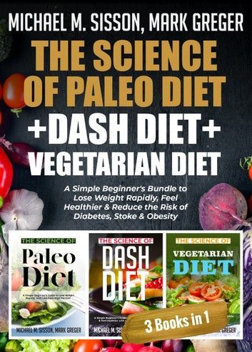 The Science Of Paleo Diet  Dash Diet  Vegetarian Diet A
